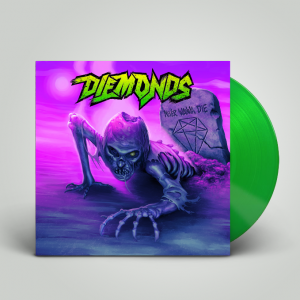 Diemonds - Never Wanna Die (Vinyl)